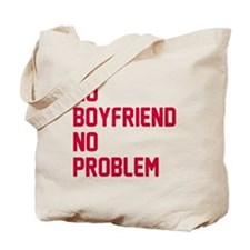 No boyfriend no problem Tote Bag