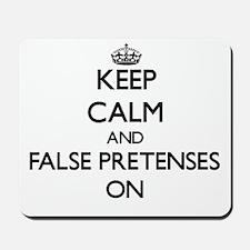 Keep Calm and False Pretenses ON Mousepad