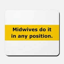 Midwives Do It Mousepad