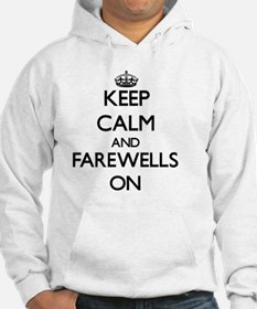 Keep Calm and Farewells ON Hoodie