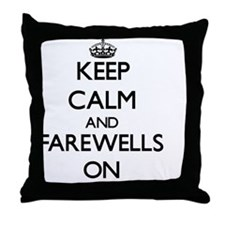 Keep Calm and Farewells ON Throw Pillow