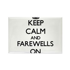 Keep Calm and Farewells ON Magnets