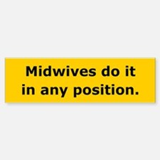 Midwives Do It Bumper Bumper Bumper Sticker