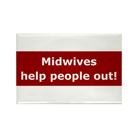 Midwives Help People Out Rectangle Magnet