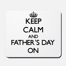 Keep Calm and Father'S Day ON Mousepad