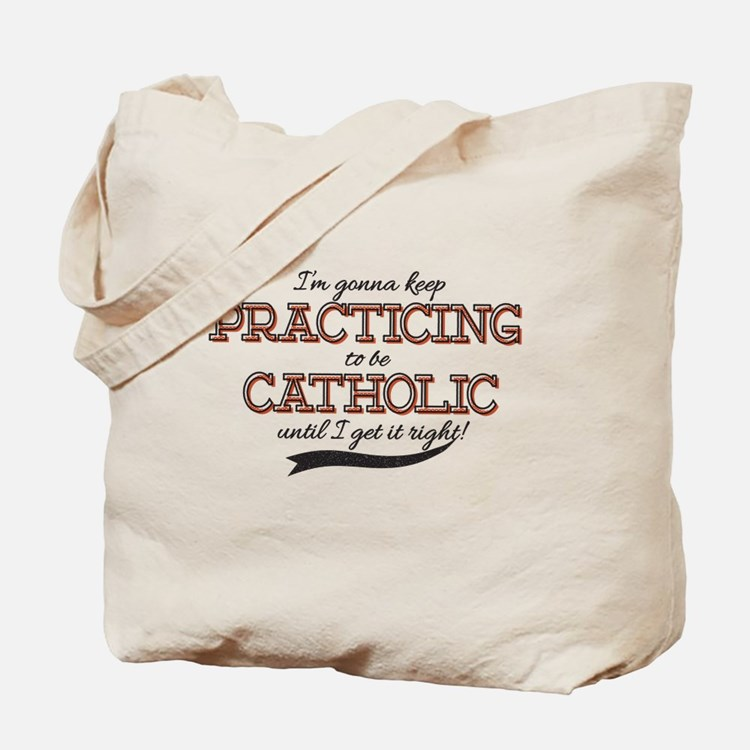 Practicing Catholic Tote Bag