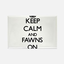 Keep Calm and Fawns ON Magnets
