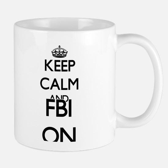 Keep Calm and Fbi ON Mugs