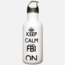 Keep Calm and Fbi ON Water Bottle