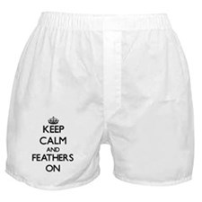 Keep Calm and Feathers ON Boxer Shorts