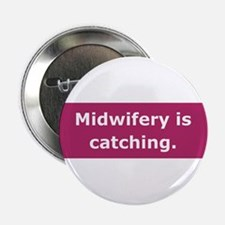 Midwifery is Catching Button