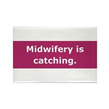 Midwifery is Catching Rectangle Magnet