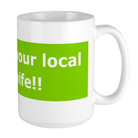 Support Local Midwife Large Mug