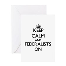 Keep Calm and Federalists ON Greeting Cards