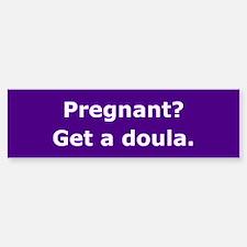 Get a Doula Bumper Bumper Bumper Sticker