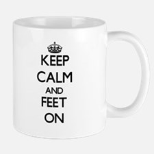 Keep Calm and Feet ON Mugs