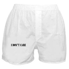 I Don't Care Boxer Shorts
