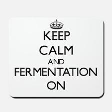 Keep Calm and Fermentation ON Mousepad