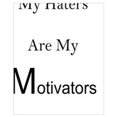 Haters are my motivators Framed Print