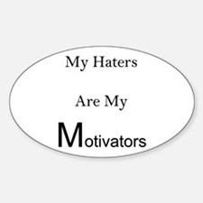 Haters are my motivators Decal