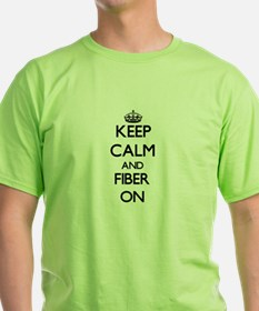 Keep Calm and Fiber ON T-Shirt