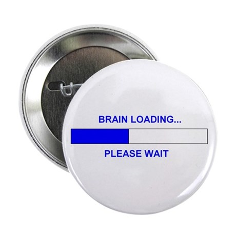 """BRAIN LOADING... 2.25"""" Button (100 pack)"""