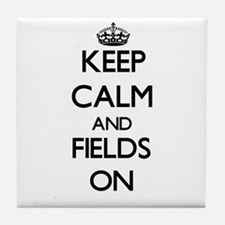 Keep Calm and Fields ON Tile Coaster