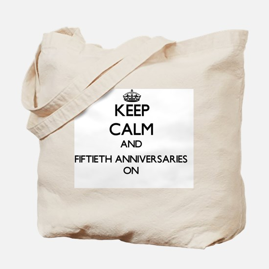 Keep Calm and Fiftieth Anniversaries ON Tote Bag