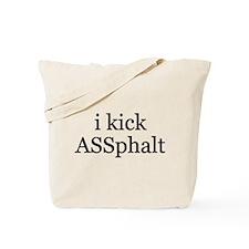 I Kick ASSphalt Tote Bag