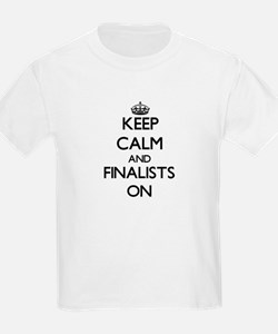 Keep Calm and Finalists ON T-Shirt