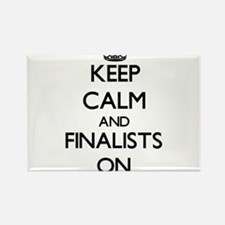 Keep Calm and Finalists ON Magnets