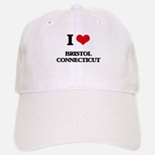 I love Bristol Connecticut Baseball Baseball Cap