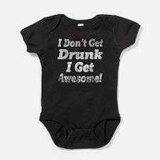 Vintage I Dont Get Drunk Baby Bodysuit
