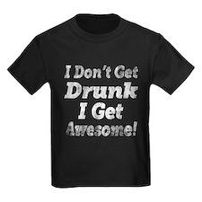 Vintage I Dont Get Drunk T-Shirt