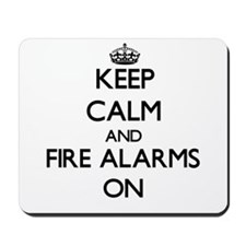 Keep Calm and Fire Alarms ON Mousepad