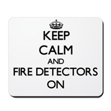Keep Calm and Fire Detectors ON Mousepad