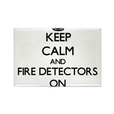 Keep Calm and Fire Detectors ON Magnets