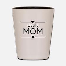 Westie Mom Shot Glass
