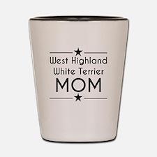 West Highland White Terrier Mom Shot Glass