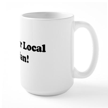 Support Your Local Rhetorician! Large Mug