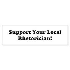Support Your Local Rhetorician! Bumper Car Sticker