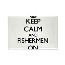 Keep Calm and Fishermen ON Magnets