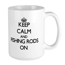 Keep Calm and Fishing Rods ON Mugs