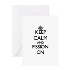 Keep Calm and Fission ON Greeting Cards