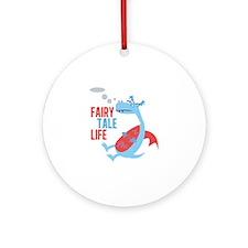 Fairy Tale Life Ornament (Round)