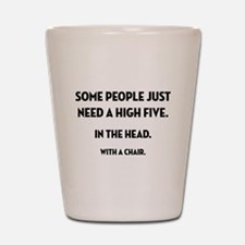 Some People Just Need... Shot Glass