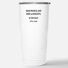Some People Just Need... Travel Mug