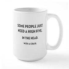 Some People Just Need... Mugs