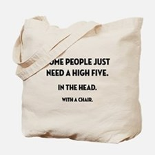 Some People Just Need... Tote Bag