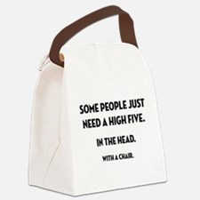 Some People Just Need... Canvas Lunch Bag
